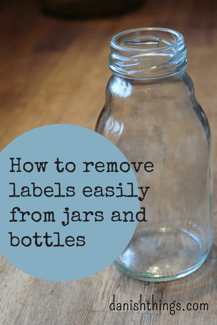 How to remove labels easily from jars and bottles - find label remover, tips, inspiration and recipes @ danishthings.com